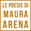 Le 3 poesie di Maura Arena